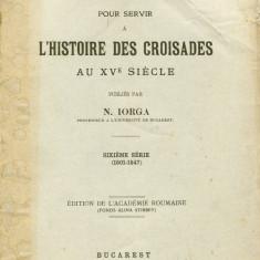 N. Iorga - Notes et extraits pour servir a l'histoire des croisades au XVe siecle - 457742 - Carte veche