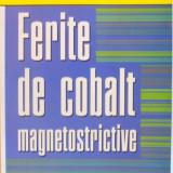 Carte Geografie - FERITE DE COBALT MAGNETOSTRICTIVE de OVIDIU FLORIN CALTUN, 2009