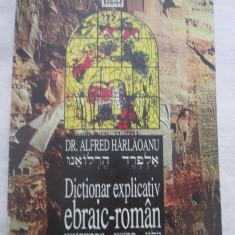 Alfred harlaoanu - Dictionar Explicativ ebraic-roman nemira