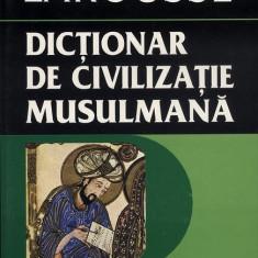 Dictionar de civilizatie musulmana-Yves Thoraval - Carti Islamism