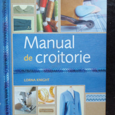 Carte design vestimentar - MANUAL DE CROITORIE - LORNA KNIGHT