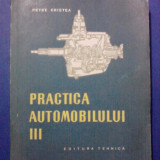 Practica automobilului vol. III - Petre Cristea / R6P1S - Carti auto