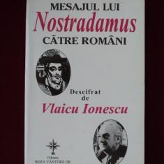 Carte despre Paranormal - Vlaicu Ionescu - Mesajul lui Nostradamus catre romani - 573339