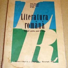 Literatura Romana / manual pentru clasa a IV a de liceu - 1972 - C.Ciopraga - Manual scolar Altele, Clasa 12
