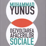 Muhammad Yunus - Dezvoltarea afacerilor sociale - 688081