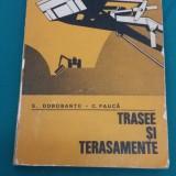TRASEE ȘI TERASAMENTE/ S. DOROBANȚU, C. PĂUCĂ/ 1979 - Carti Constructii