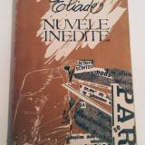 Mircea Eliade - Nuvele inedite, 195 pagini, 10 lei - Nuvela