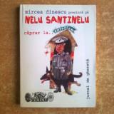 Mircea Dinescu – Nelu Santinelu Caprar la Cotroceni - Carte poezie