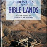 John Rogerson - Chronicles of the Bible Lands - 670967 - Carte Literatura Engleza