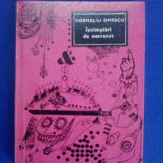 Intamplari de necrezut - Corneliu Omescu / C17P