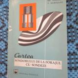 CARTEA SONDORULUI DE LA FORAJUL CU SONDEZE (1967) + ANEXE! - COSTACHE, MURESANU